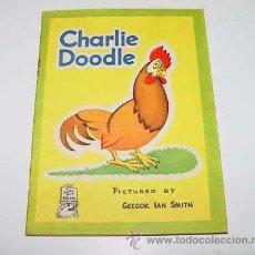 Libros de segunda mano: ANTIGUO CUENTO INGLES - CHARLIE DOODLE - PICTURED BY GREGOR IAN SMITH - A FATHER TUCK BIGGER LITTLE . Lote 38241553
