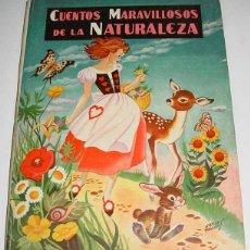 Libros de segunda mano: ANTIGUO CUENTOS MARAVILLOSOS DE LA NATURALEZA - 1957 - ILUSTRACIONES PILI BLASCO - EDITORIAL MOLINO . Lote 38243845