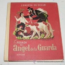Libros de segunda mano: LA POSADA DEL ANGEL DE LA GUARDA. ROSTOPCHIN, SOFIA. CONDESA DE SEGUR. CUENTOS Y LEYENDAS. AGUILAR. . Lote 38244731