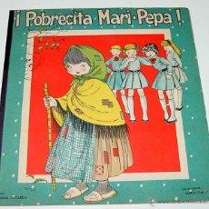 Libros de segunda mano: ANTIGUO CUENTO DE MARI PEPA - POBRECITA MARI PEPA - MARIA CLARET Y TEXTO DE EMILIA COTARELO - 16 PAG. Lote 38246669