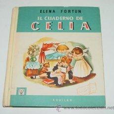 Libros de segunda mano: ANTIGUO CUENTO - EL CUADERNO DE CELIA - AÑO 1961 - EDITOR M. AGUILAR - ELENA FORTUN - CON 97 ILUSTRA. Lote 38246856