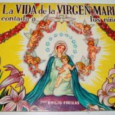 Libros de segunda mano: ANTIGUO CUENTO - LA VIDA DE LA VIRGEN MARIA CONTADA A LOS NIÑOS - EMILIO FREIXAS - 1955 SUCESOR DE E. Lote 38247733