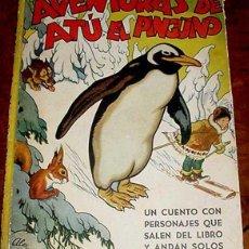 Libros de segunda mano: ANTIGUO CUENTO, AVENTURAS DE ATU EL PINGUINO . (LIBRO JUGUETE,UN CUENTO CON PERSONAJES QUE SALEN DEL. Lote 38247833