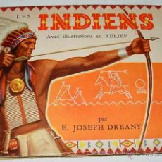 Libros de segunda mano: ANTIGUO CUENTO POP UP CHILDREN BOOK - LES INDIENS - POR E. JOSEPH DREANY - CUENTO JUGUETE O SORPRES. Lote 38249896