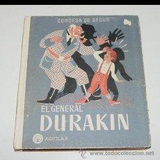 Libros de segunda mano: EL GENERAL DURAKIN. CONDESA DE SEGUR. EDITORIAL AGUILAR. CUENTOS. RELATOS. NARRACIONES. 1950 - MADRI. Lote 38267719