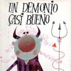 Libros de segunda mano: LIBRO COLECION NUBE DE COLORES UN DEMONIO CASI BUENO . Lote 40762488