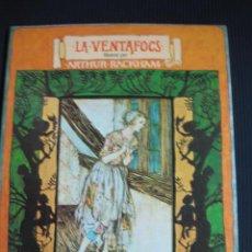 Libros de segunda mano: LA VENTAFOCS. CONTADA PER AGUSTÍ BARTRA I IL-LUSTRADA PER ARTHUR RACKHAM. 1ª EDICIÓ 1975. AYMÁ. Lote 40825158