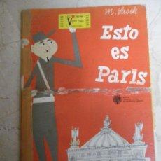 Libros de segunda mano: ESTO ES PARÍS. M. LASEK. 1967. (LIBRO EN MAL ESTADO). EDICIÓN PARA EL MEC. Lote 40925288