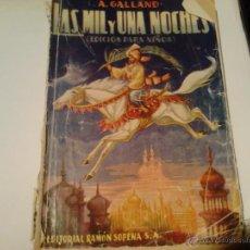 Libros de segunda mano: LAS MIL Y UNA NOCHES EDICION INFANTIL A. GALLANO. EDITORIAL RAMON SOPENA 1949. Lote 40983142