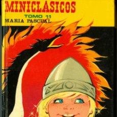Libros de segunda mano: COL. MINICLASICOS Nº 11 - MARIA PASCUAL (ED. TORAY, TAPA DURA - EN BUEN ESTADO) 1975. Lote 148153778