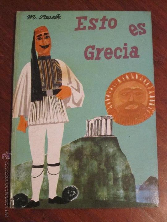 MIROSLAV SASEK - ESTO ES GRECIA - MOLINO 1968 (Libros de Segunda Mano - Literatura Infantil y Juvenil - Cuentos)