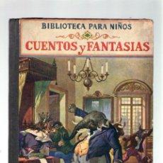 Gebrauchte Bücher - CUENTOS Y FANTASIAS - BIBLIOTECA PARA NIÑOS - EDITORIAL RAMÓN SOPENA - 1941 - 41554923