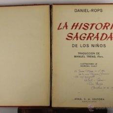 Libros de segunda mano: 4570- LA HISTORIA SAGRADA DE LOS NIÑOS. DANIEL ROPS. EDIT. AYMA. 1957. . Lote 41639389