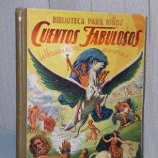 Libros de segunda mano: CUENTOS FABULOSOS. LA MITOLOGÍA AL ALCANCE DE LA INFANCIA... (1947).. Lote 42359058