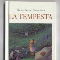 Libros de segunda mano: LA TEMPESTA - FLORENCE SEYVOS-CLAUDE PONTI (2002). Lote 42650950