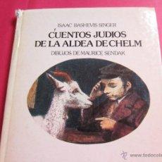 Libros de segunda mano: CUENTOS JUDIOS DE LA ALDEA DE CHELM-ISAAC BASHEVIS SINGER- DIBUJOS DE MAURICE SENDAK-ED.LUMEN 1982. Lote 42716618