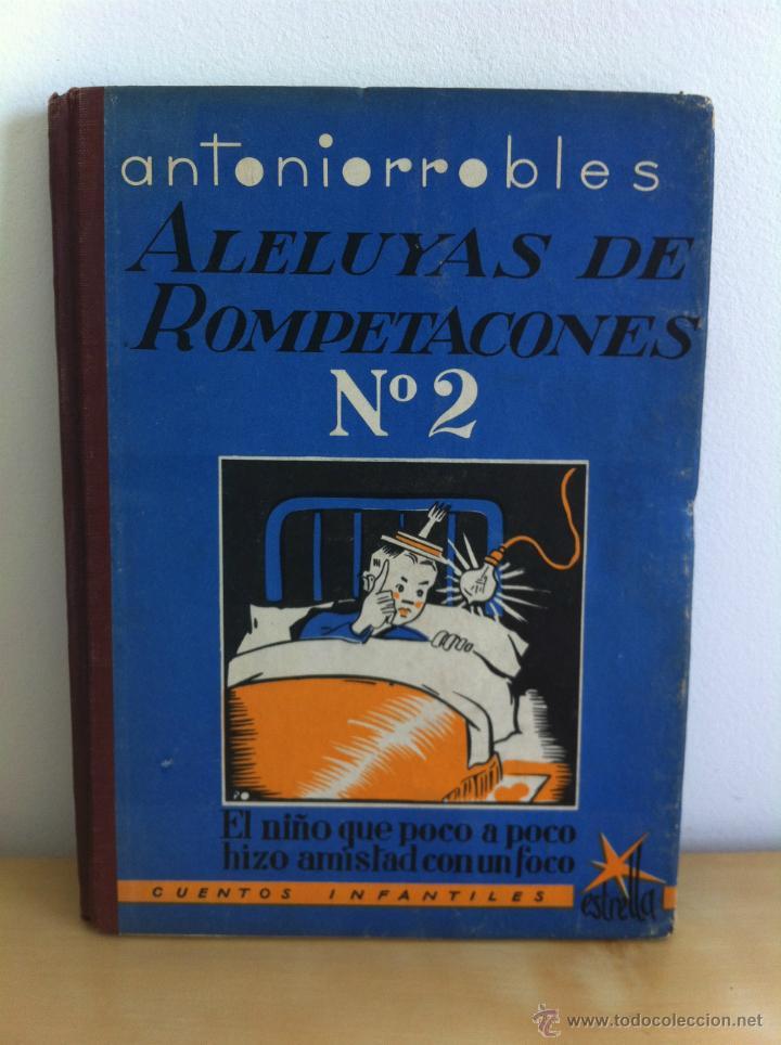 Libros de segunda mano: ALELUYAS DE ROMPETACONES. 1939. INCLUYE CUENTO INÉDITO, CORRECIONES Y DEDICATORIA DE ANTONIORROBLES. - Foto 30 - 42799560