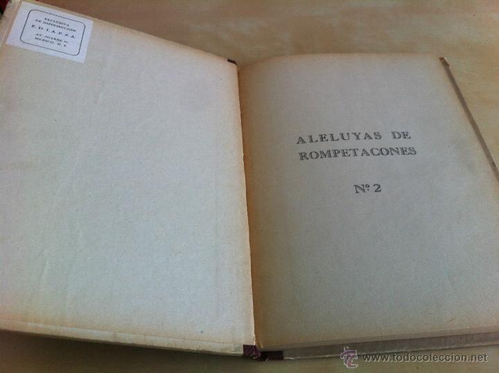 Libros de segunda mano: ALELUYAS DE ROMPETACONES. 1939. INCLUYE CUENTO INÉDITO, CORRECIONES Y DEDICATORIA DE ANTONIORROBLES. - Foto 34 - 42799560