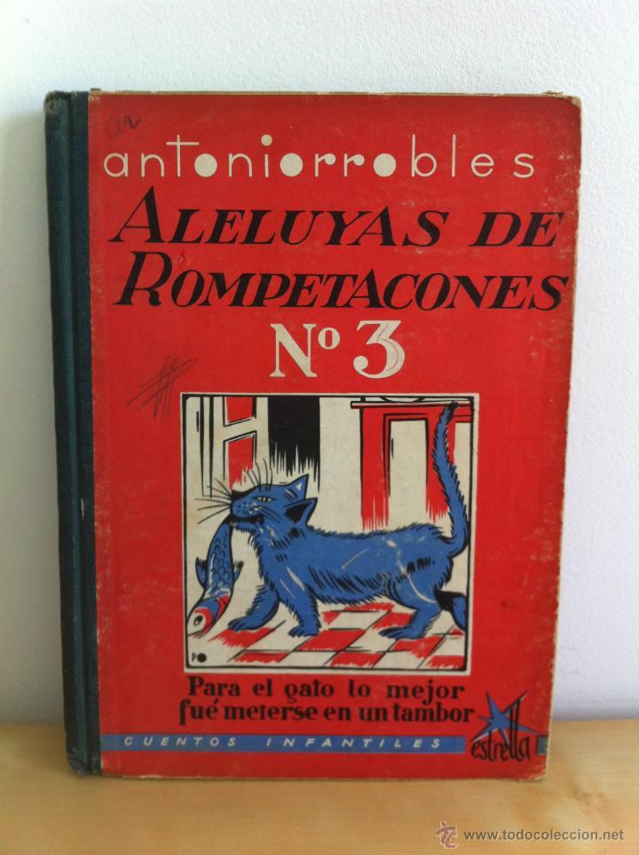 Libros de segunda mano: ALELUYAS DE ROMPETACONES. 1939. INCLUYE CUENTO INÉDITO, CORRECIONES Y DEDICATORIA DE ANTONIORROBLES. - Foto 40 - 42799560