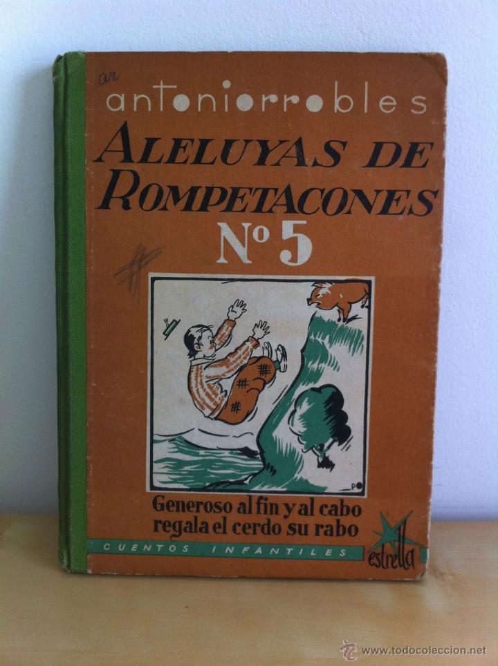 Libros de segunda mano: ALELUYAS DE ROMPETACONES. 1939. INCLUYE CUENTO INÉDITO, CORRECIONES Y DEDICATORIA DE ANTONIORROBLES. - Foto 65 - 42799560