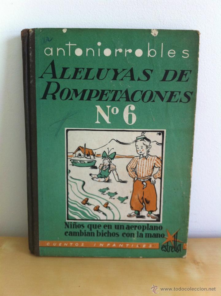 Libros de segunda mano: ALELUYAS DE ROMPETACONES. 1939. INCLUYE CUENTO INÉDITO, CORRECIONES Y DEDICATORIA DE ANTONIORROBLES. - Foto 76 - 42799560