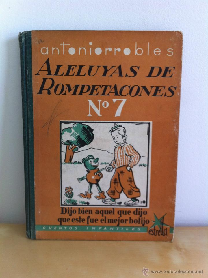 Libros de segunda mano: ALELUYAS DE ROMPETACONES. 1939. INCLUYE CUENTO INÉDITO, CORRECIONES Y DEDICATORIA DE ANTONIORROBLES. - Foto 89 - 42799560
