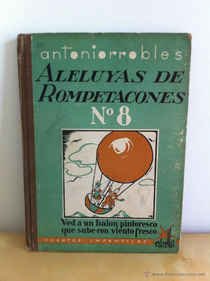 Libros de segunda mano: ALELUYAS DE ROMPETACONES. 1939. INCLUYE CUENTO INÉDITO, CORRECIONES Y DEDICATORIA DE ANTONIORROBLES. - Foto 101 - 42799560