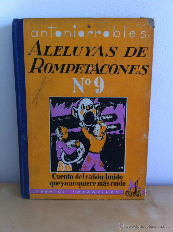 Libros de segunda mano: ALELUYAS DE ROMPETACONES. 1939. INCLUYE CUENTO INÉDITO, CORRECIONES Y DEDICATORIA DE ANTONIORROBLES. - Foto 118 - 42799560