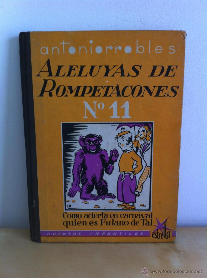 Libros de segunda mano: ALELUYAS DE ROMPETACONES. 1939. INCLUYE CUENTO INÉDITO, CORRECIONES Y DEDICATORIA DE ANTONIORROBLES. - Foto 147 - 42799560