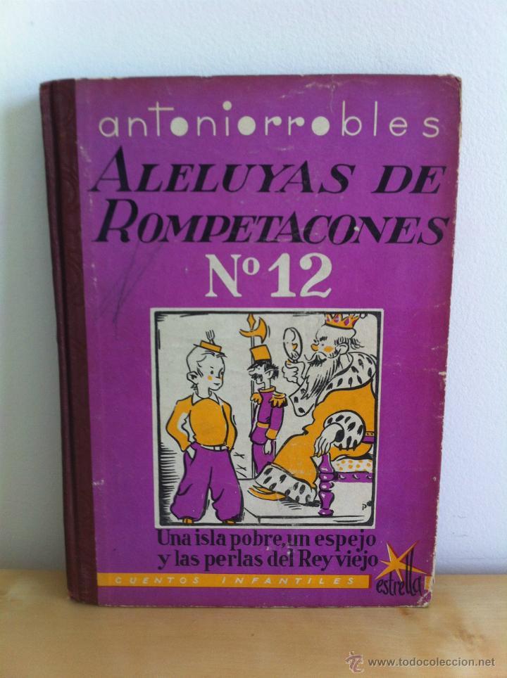 Libros de segunda mano: ALELUYAS DE ROMPETACONES. 1939. INCLUYE CUENTO INÉDITO, CORRECIONES Y DEDICATORIA DE ANTONIORROBLES. - Foto 157 - 42799560