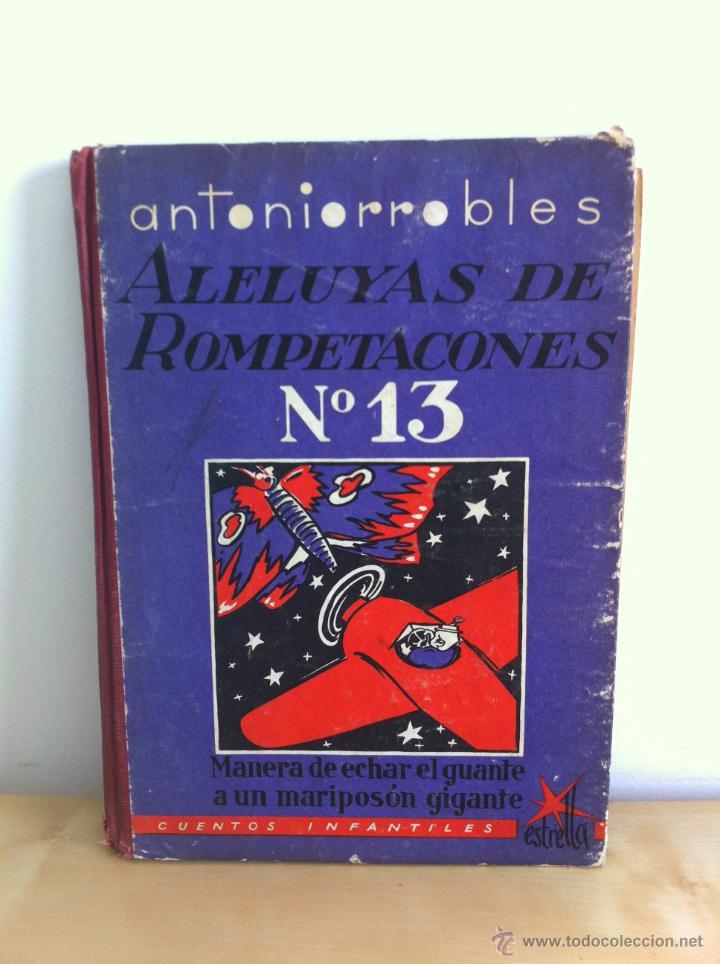 Libros de segunda mano: ALELUYAS DE ROMPETACONES. 1939. INCLUYE CUENTO INÉDITO, CORRECIONES Y DEDICATORIA DE ANTONIORROBLES. - Foto 173 - 42799560