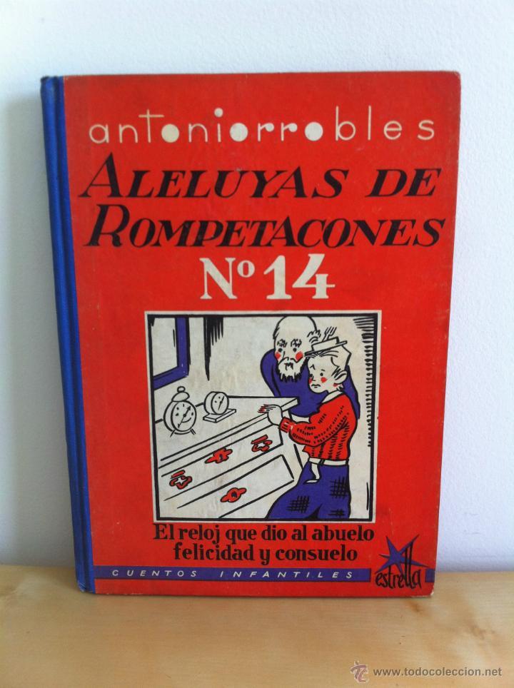 Libros de segunda mano: ALELUYAS DE ROMPETACONES. 1939. INCLUYE CUENTO INÉDITO, CORRECIONES Y DEDICATORIA DE ANTONIORROBLES. - Foto 185 - 42799560