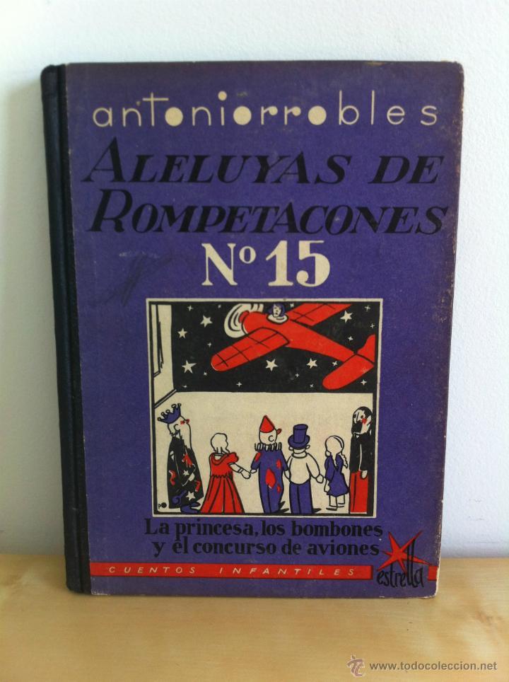 Libros de segunda mano: ALELUYAS DE ROMPETACONES. 1939. INCLUYE CUENTO INÉDITO, CORRECIONES Y DEDICATORIA DE ANTONIORROBLES. - Foto 194 - 42799560