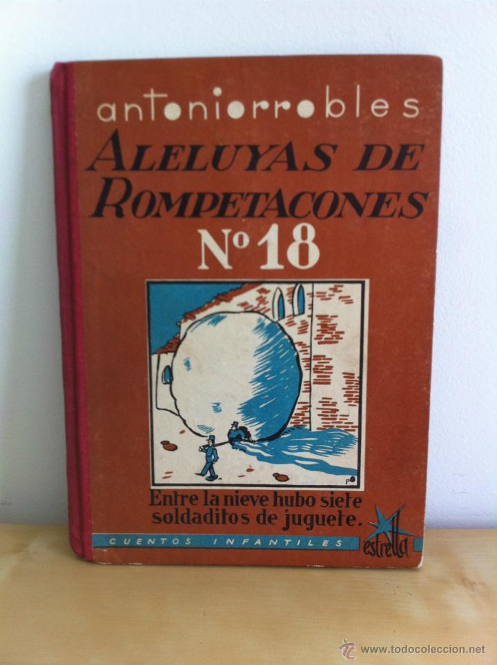 Libros de segunda mano: ALELUYAS DE ROMPETACONES. 1939. INCLUYE CUENTO INÉDITO, CORRECIONES Y DEDICATORIA DE ANTONIORROBLES. - Foto 232 - 42799560
