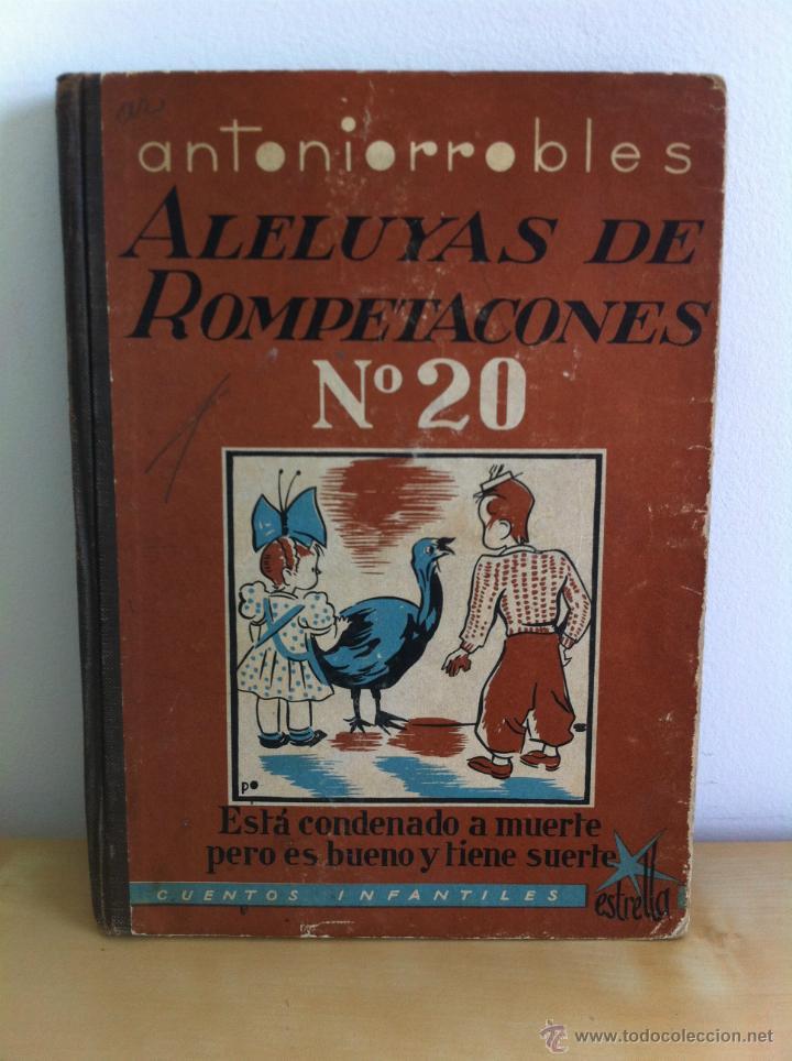 Libros de segunda mano: ALELUYAS DE ROMPETACONES. 1939. INCLUYE CUENTO INÉDITO, CORRECIONES Y DEDICATORIA DE ANTONIORROBLES. - Foto 260 - 42799560