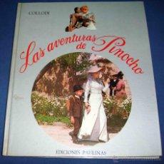 Libros de segunda mano: LAS AVENTURAS DE PINOCHO. CARLO COLLODI. EDICIONES PAULINAS. AÑO 1973. Lote 43146861