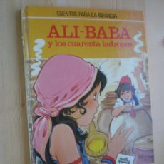 Libros de segunda mano: CUENTOS PARA LA INFANCIA - ALI-BABA Y LOS CUARENTA LADRONES. Lote 43479675