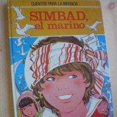 Libros de segunda mano: CUENTOS PARA LA INFANCIA - SIMBAD EL MARINO. Lote 43479775