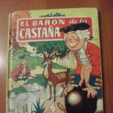 Libros de segunda mano: EL BARON DE LA CASTAÑA, COLECCION PARA LA INFANCIA, BRUGUERA. Lote 43573647
