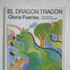 Libros de segunda mano: GLORIA FUERTES. EL DRAGÓN TRAGÓN.. Lote 43584993