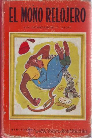 VIGIL, CONSTANCIO C: EL MONO RELOJERO. (Libros de Segunda Mano - Literatura Infantil y Juvenil - Cuentos)