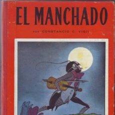 Libros de segunda mano: VIGIL, CONSTANCIO C: EL MANCHADO. BIBLIOTECA INFANTIL. ILS. DE FEDERICO RIBAS.. Lote 43677947