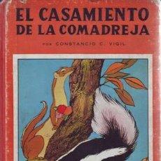 Libros de segunda mano: VIGIL, CONSTANCIO C: EL CASAMIENTO DE LA COMADREJA. ILUSTR. DE FEDERICO RIBAS. 1943. Lote 43678023
