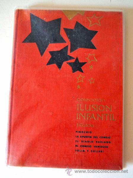 COLECCION ILUSION Nº3 TAPA DURA EDITORIAL MOLINO 5 TITULOS * PINOCHO * EL DIABLO BURLADO * AÑO 1961 (Libros de Segunda Mano - Literatura Infantil y Juvenil - Cuentos)