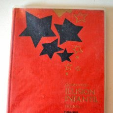 Libros de segunda mano: COLECCION ILUSION Nº3 TAPA DURA EDITORIAL MOLINO 5 TITULOS * PINOCHO * EL DIABLO BURLADO * AÑO 1961. Lote 43860109