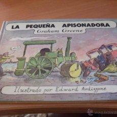 Libros de segunda mano: LA PEQUEÑA APISONADORA (GRAHAM GREENE) ILUSTRADO EDWARD ARDIZZONE . TAPA DURA (LB13). Lote 43966218