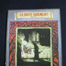 Libros de segunda mano: LA BELLA DORMENT. AGUSTI BARTRA. IL.ARTHUR RACKHAM. AYMA EDITORA 1975 1ª EDICION.. Lote 44040010