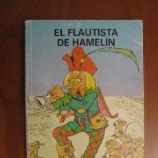 Libros de segunda mano: EL FLAUTISTA DE HAMELÍN. . Lote 44138681