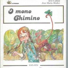 Libros de segunda mano: O MONO CHIMINO, SEVE CALLEJA, JOSE MARÍA MÚÑOZ, GALAXIA 1986, LENGUA GALLEGA. Lote 107526626