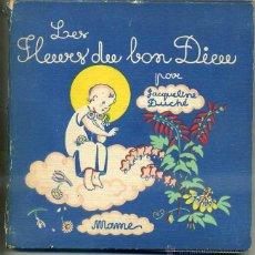 Libros de segunda mano: JACQUELINE DUCHÉ : LES FLEURS DU BON DIEU - , EN FRANCÉS. Lote 44210440